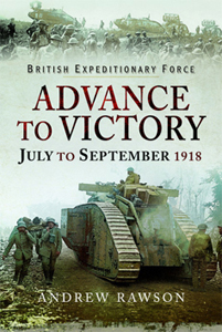 British Expeditionary Force - Advance to Victory - July to September 1918